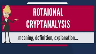 What is ROTATIONAL CRYPTANALYSIS? What does ROTATIONAL CRYPTANALYSIS mean?