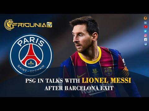 PSG in talks with Lionel Messi after Barcelona exit.