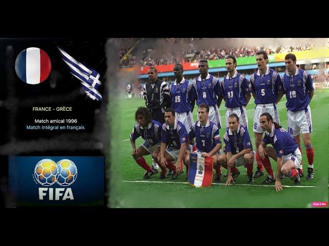 France - Grèce : Match amical 1996 [Match entier en francais]