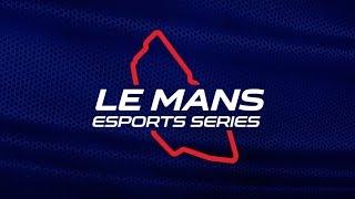 Le Mans Esports Series 2019 Highlights