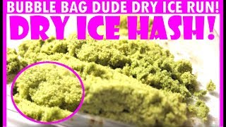 DRY ICE HASH!! BubbleBagDude.co