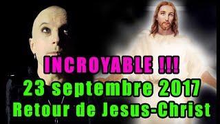 😍 INCROYABLE 😍 LE RETOUR DE JESUS CHRIST POUR LE 23 SEPTEMBRE 2017 🤓 [MORGAN PRIEST]