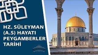Hz. Süleyman Peygamberin Hayatı - Peygamberler Tarihi