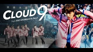 vuclip [LIVE] EXO「Cloud 9」Special Edit. from THE EXO'rDIUM[dot]  in Seoul
