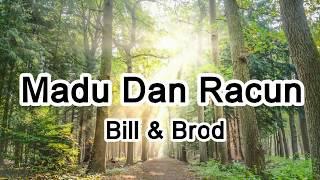 Madu Dan Racun - Bill & Brod【2019抖音熱門歌曲】