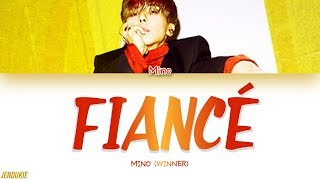 MINO (송민호) - FIANCÉ (아낙네) (Color Coded Lyrics Han|Rom|Eng)