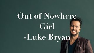 Out of Nowhere Girl - Luke Bryan (Lyrics)
