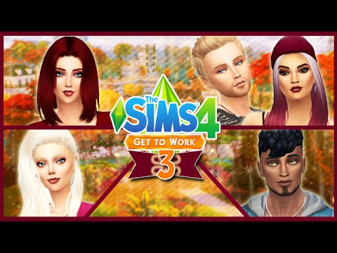Let's Play The Sims 4: Get to Work (Part...