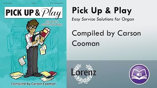 Pick Up and Play (Organ, 2-staff) - Compiled by Carson Cooman