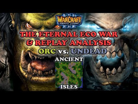 Grubby | Warcraft 3 The Frozen Throne | Orc v UD - The Eternal Eco War w/ Replay - Ancient Isles