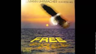 TILLMANN UHRMACHER FEAT PETER RIES - FREE (CLUB MIX)