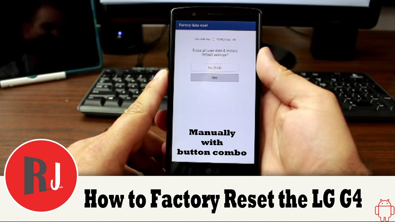 How to boot into recovery and manually Factory Reset the LG G4