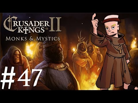 Crusader Kings 2 | Monks and Mystics | Part 47 | Holy Blitz
