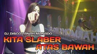 Download Mp3 Atas Bawah Kita Slaber    Dj_disco Tanah Manado