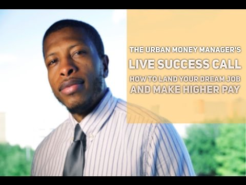 LIVE SUCCESS CALL: How to Land Your Dream Job and Make Higher Pay