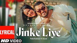 Jinke-Liye-Lyrical-Neha-Kakkar-Feat-Jaani-B-Praak-Bhushan-Kumar