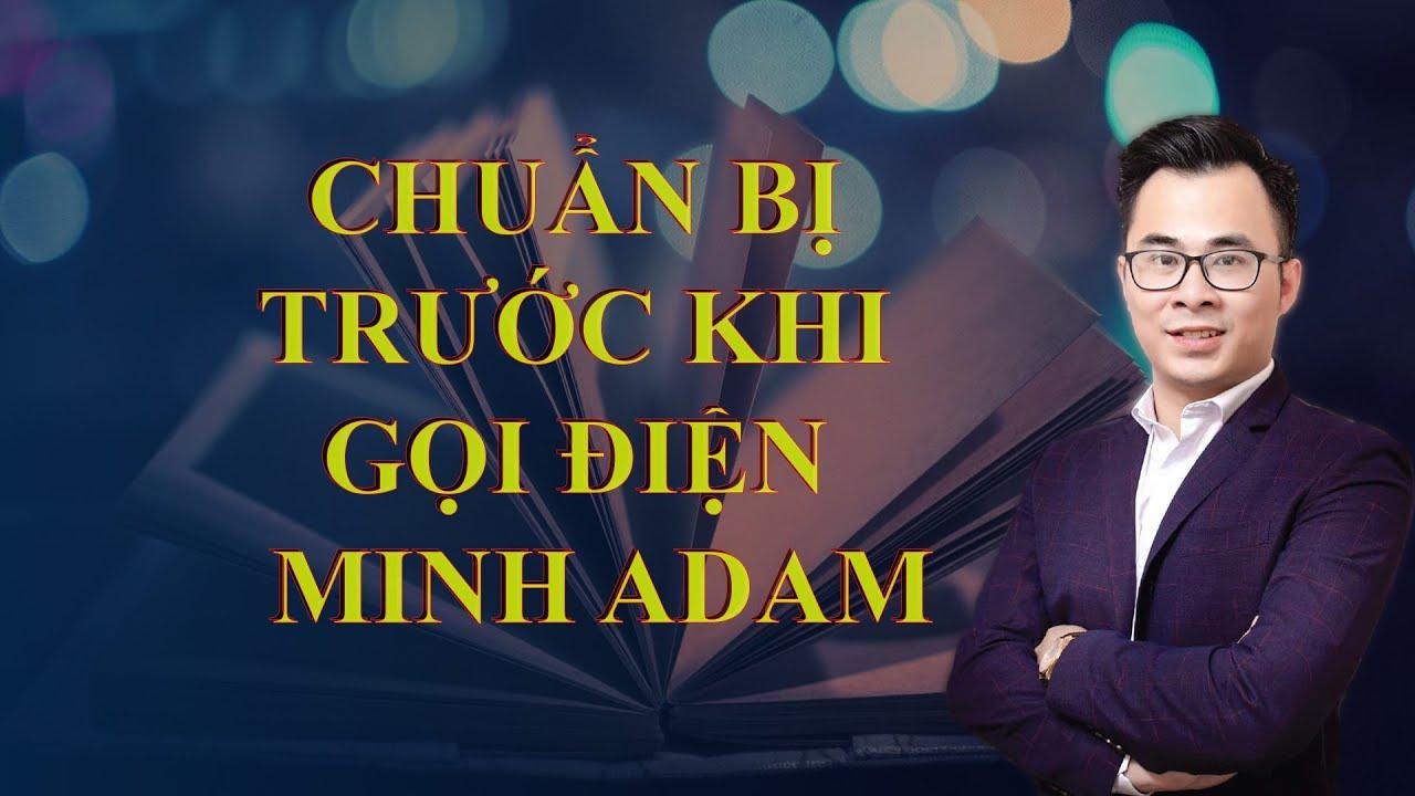 [Video 1]: Chuẩn Bị Trước Khi Gọi Điện – Minh Adam