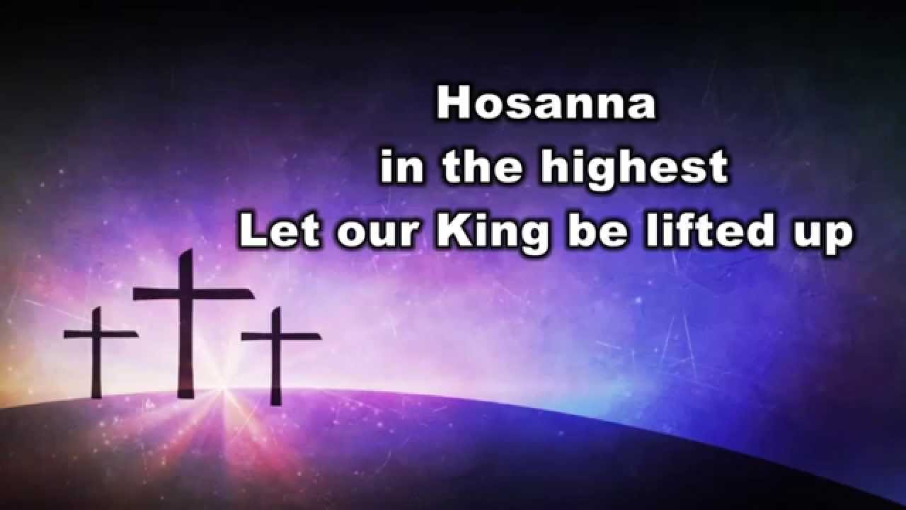 hosanna  be lifted higher  life church lyric