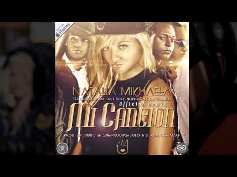 Mi Canción (Remix) Natalia Mikhaela feat. Lennox, Cruz Rock, Newtone, Don Carmelo (New 2013)