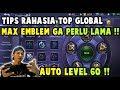 CARA CEPAT NAIK LEVEL EMBLEM MAX    TIPS RAHASIA TOP GLOBAL   Mobile Legends