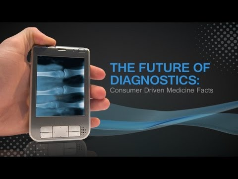 The Future of Diagnostics: Consumer Driven Medicine