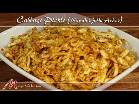 Cabbage Pickle - Bandh Gobhi Achar Recipe by Manjula