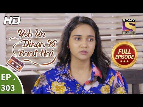 Yeh Un Dinon Ki Baat Hai - Ep 303 - Full Episode - 15th November, 2018