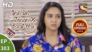 Yeh Un Dinon Ki Baat Hai - Ep 303 - Full Episode - 15th November, 2018