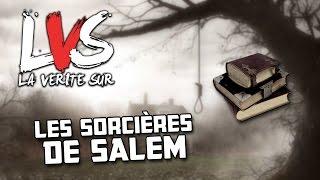 La vérité sur Les Sorcières Salem !