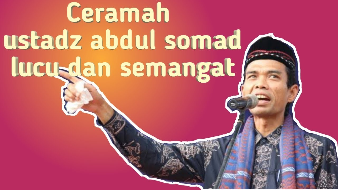 TERBARU - Ceramah ustadz abdul somad lucu dan semangat ...