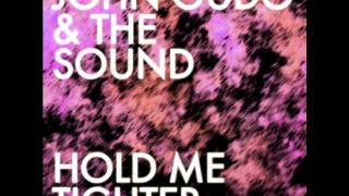 John Oudo & The Sound - Hold Me Tighter - Original Radio Vocal Mix.wmv