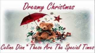 Dreamy Christmas 2012   * Celine Dion  These Are The Special Times HQ