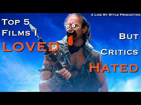 Top 5 Films I Loved But Critics Hated