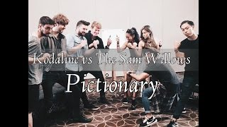 Pictionary;  Kodaline vs The Sam Willows
