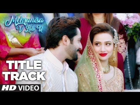 Mehrunisa V Lub U  Video Song  (Title Track) | Danish Taimoor, Sana Javed, Jawed sheik thumbnail