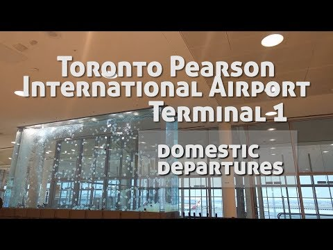 Toronto Pearson International Airport Terminal 1- Domestic Departures Guide