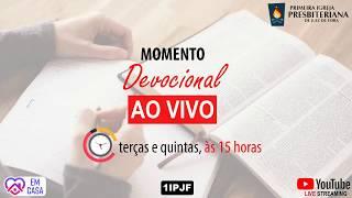 ((( MOMENTO DEVOCIONAL - QUINTA - 18/06/2020 )))