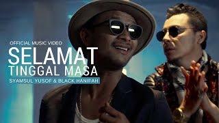 SYAMSUL YUSOF & BLACK HANIFAH - Selamat Tinggal Masa (Official Music Video)