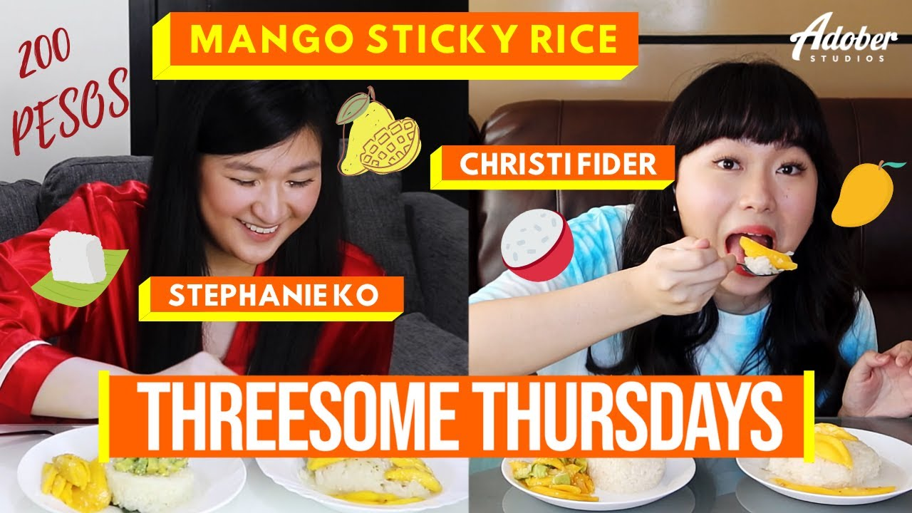 Mango Sticky Rice | Threesome Thursdays | Christi Fider and Stephanie Ko