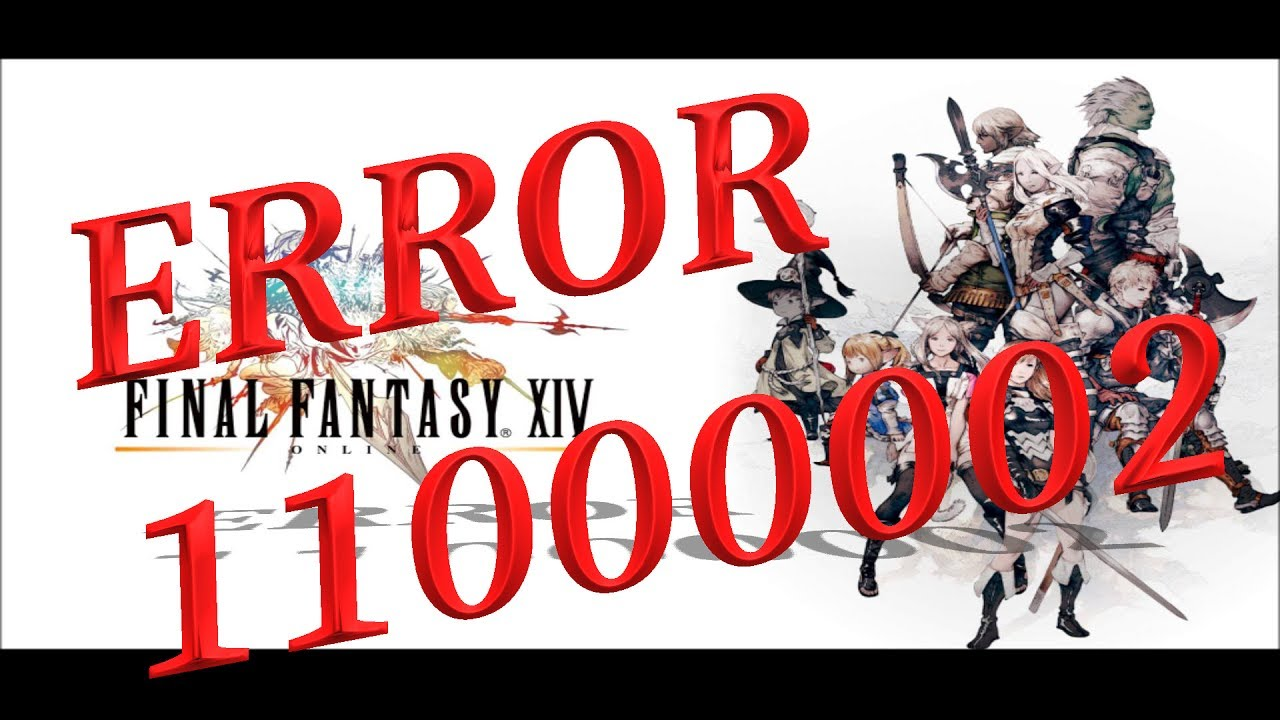 Final Fantasy XIV - ERROR 11000002 - SOLVED(ish)