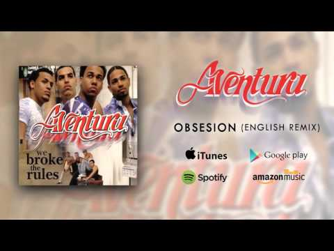 Aventura - Obsesion (English Remix)