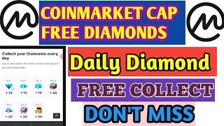 FREE Collecting Diamonds on Coinmarket cap// Don't Miss