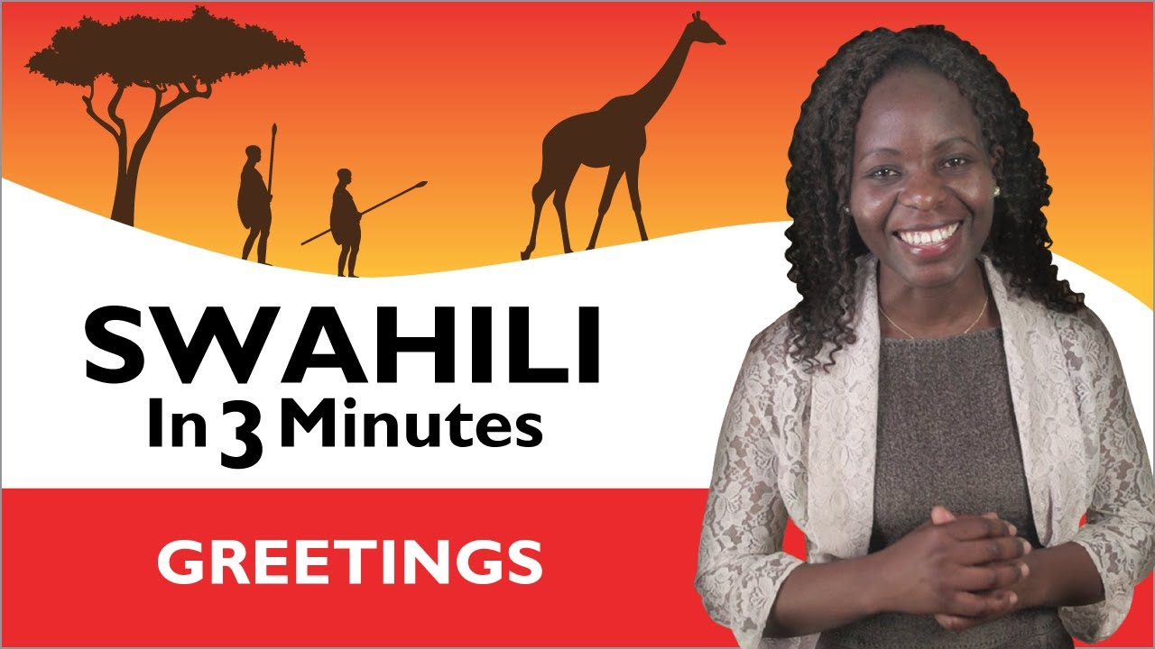 Learn swahili swahili in three minutes greetings youtube learn swahili swahili in three minutes greetings m4hsunfo