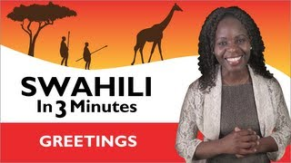 Learn Swahili - Swahili in Three Minutes - Greetings