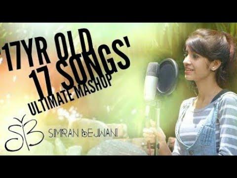 _17_yr_old_17_songs__ultimate_mashup_-_simran_bejwani