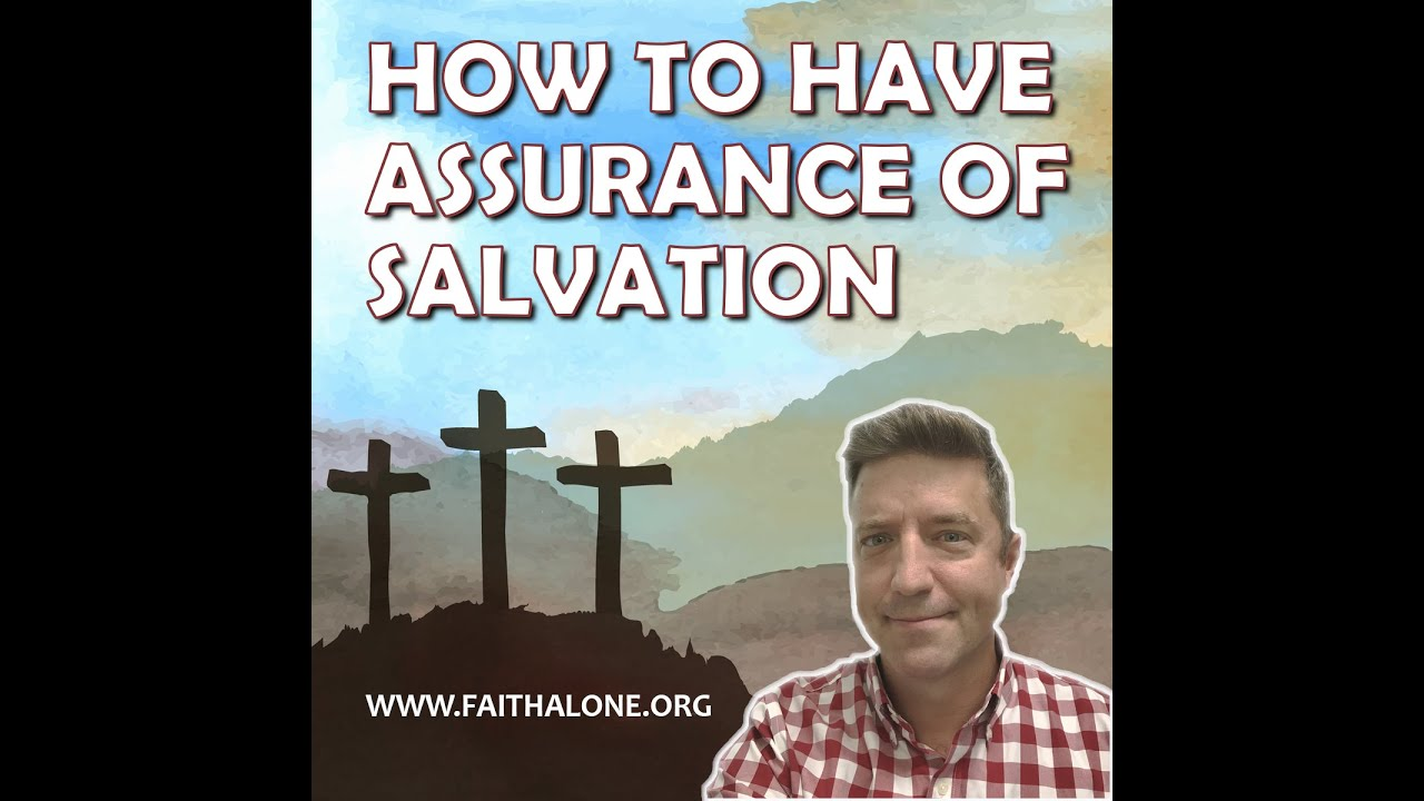 How to Have Assurance of Your Salvation