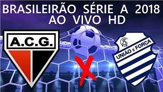 Atlético-GO x CSA-AL ao vivo - Brasileirão Série B 2018