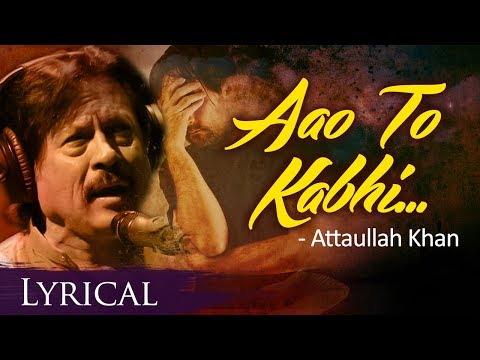 Aao To Kabhi Dekho To Zara (आओ तो कभी ) by Attaullah Khan with Lyrics - Popular Hindi Sad Song -