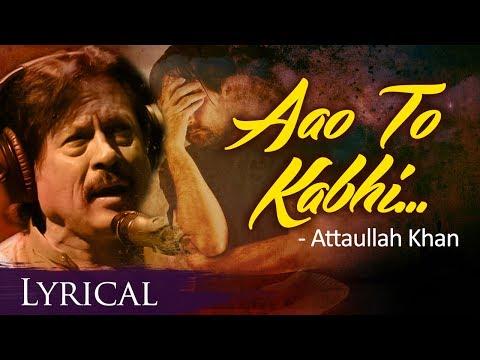 Aao To Kabhi Dekho To Zara (आओ तो कभी ) by Attaullah Khan with Lyrics - Popular Hindi Sad Song -