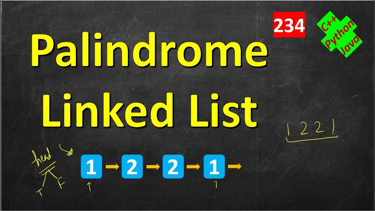 Palindrome Linked List | LeetCode 234 | C++, Java, Python